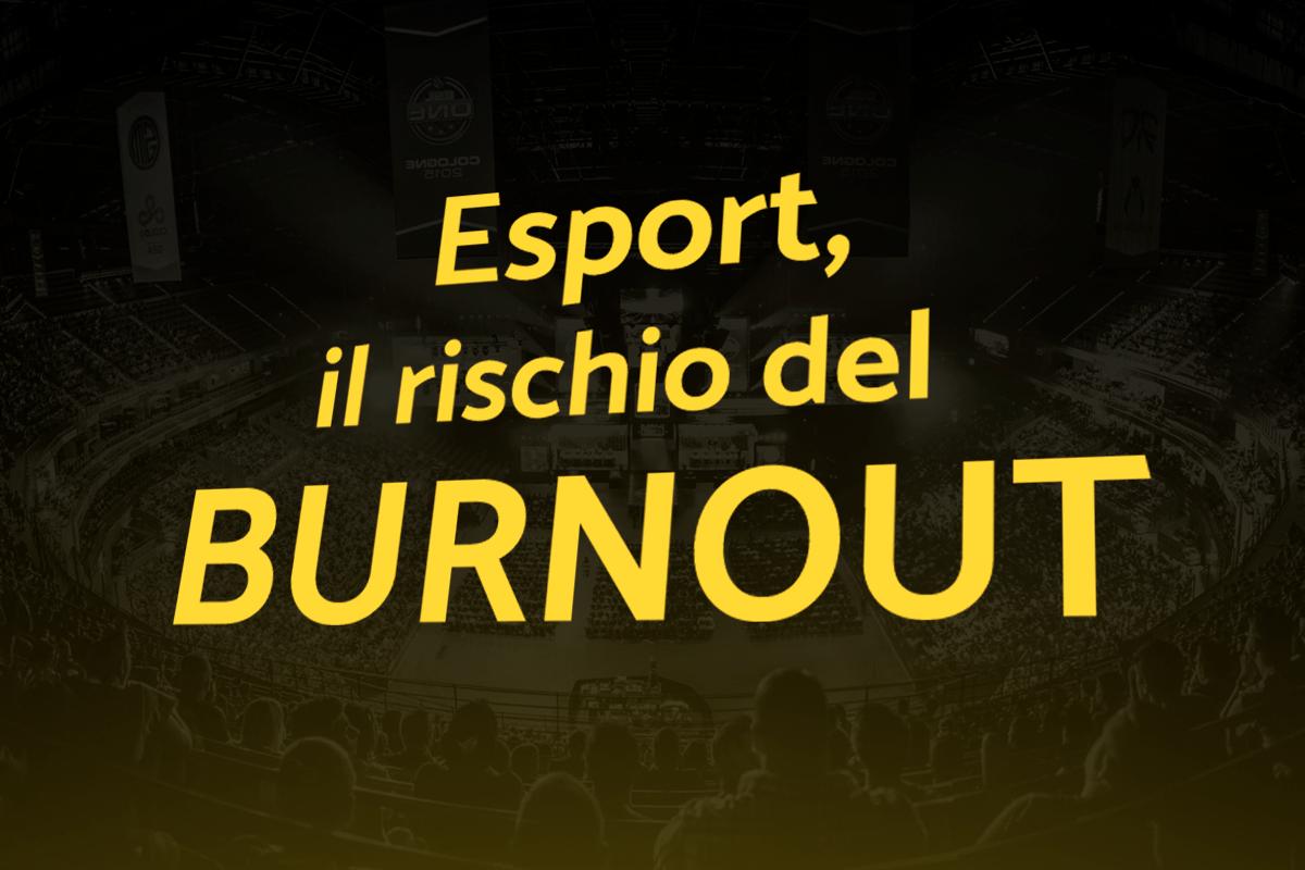 Esport: il rischio del Burnout