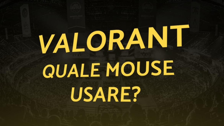 valorant-quale-mouse-usare